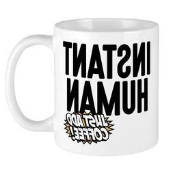 CafePress Instant Human Just Add Coffee Mug 11 oz Ceramic Mu